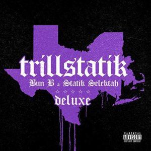 """Cover: Bun B & Statik Selektah – """"TrillStatik"""""""