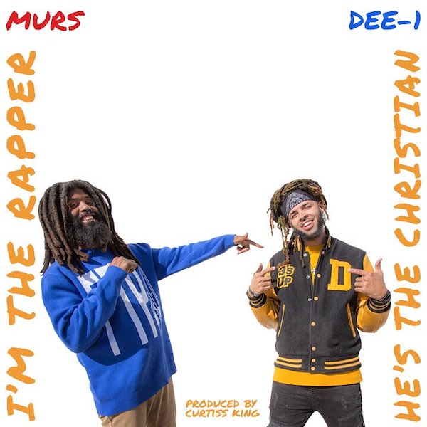 Murs Dee-1 He's The Christian I'm the Rapper Cover say say soulful hip-hop radio