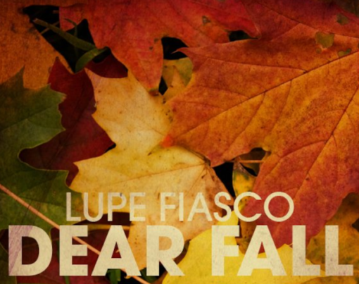 Lupe Fiasco - Dear Fall