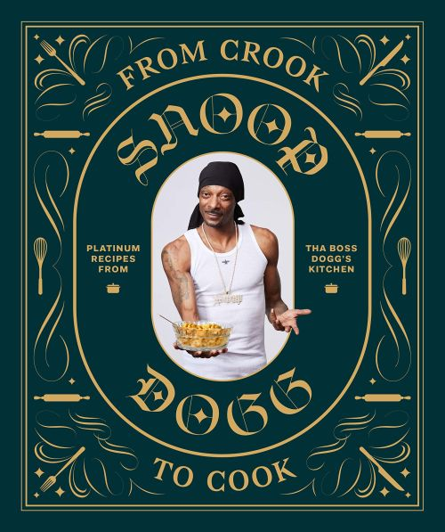 Snoop Dogg Kochbuch From Crook To Cook - Platinum Recipes from Tha Boss Dogg's Kitchen
